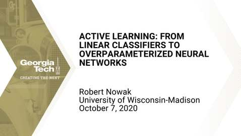 Thumbnail for entry Robert Nowak - Active Learning: From Linear Classifiers to Overparameterized Neural Networks