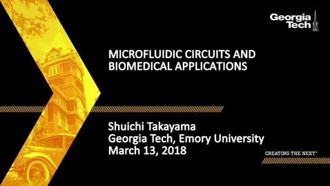 Thumbnail for entry Microfluidic Circuits and Biomedical Applications - Shuichi Takayama