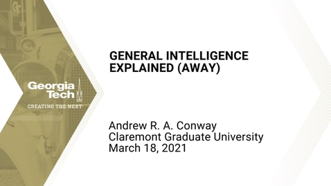 Thumbnail for entry Andrew R. A. Conway - General Intelligence Explained (Away)