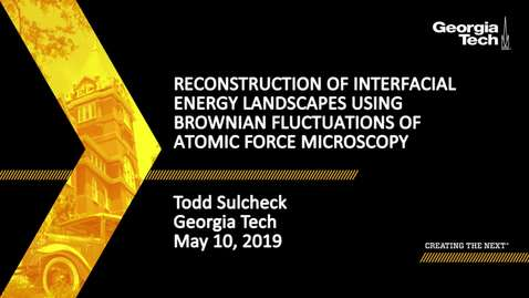 Thumbnail for entry Todd Sulchek - Reconstruction of interfacial energy landscapes using Brownian fluctuations of atomic force microscopy