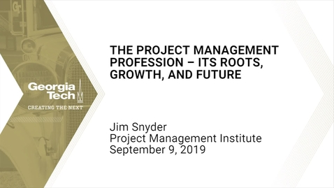 Thumbnail for entry Jim Snyder - Project Management Profession – its Roots, Growth, and Future