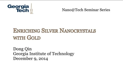 Thumbnail for entry Enriching Silver Nanocrystals with Gold - Dong Qin