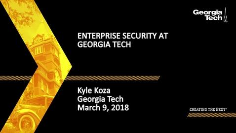 Thumbnail for entry Kyle Koza - Enterprise Security at Georgia Tech
