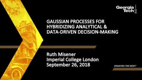 Thumbnail for entry Ruth Misener - Gaussian Processes for Hybridizing Analytical & Data-Driven Decision-Making