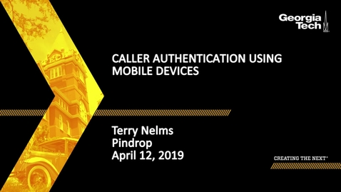 Thumbnail for entry Terry Nelms - Caller Authentication Using Mobile Devices