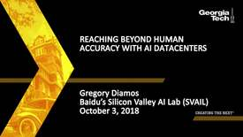 Thumbnail for entry Gregory Diamos - Reaching Beyond Human Accuracy With AI Datacenters