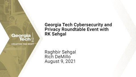 Thumbnail for entry Georgia Tech Cybersecurity and Privacy Roundtable Event with RK Sehgal