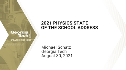 Thumbnail for entry Michael Schatz - 2021 Physics State of the School Address