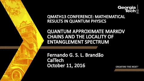 Thumbnail for entry Quantum Approximate Markov Chains and the Locality of Entanglement Spectrum - Fernando G. S. L. Brandão