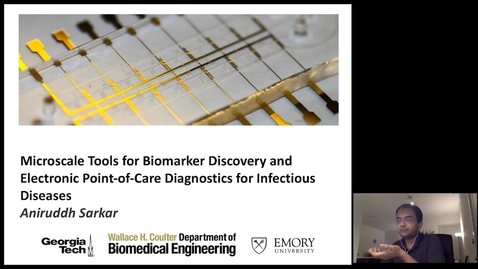 Thumbnail for entry Aniruddh Sarkar - Microscale Tools for Biomarker Discovery and Electronic Point-of-Care Diagnostics for Infectious Diseases
