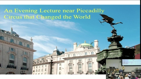 Thumbnail for entry An Evening Lecture near Piccadilly Circus that Changed the World - Rafael Benguria