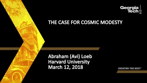Thumbnail for entry The Case for Cosmic Modesty - Abraham (Avi) Loeb