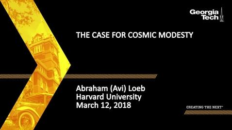Thumbnail for entry The Case for Cosmic Modesty - Abraham (Avi) Loeb