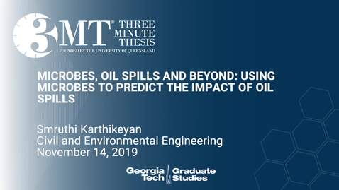 Thumbnail for entry Smruthi Karthikeyan - Microbes, Oil Spills and Beyond: Using Microbes to Predict the Impact of Oil Spills