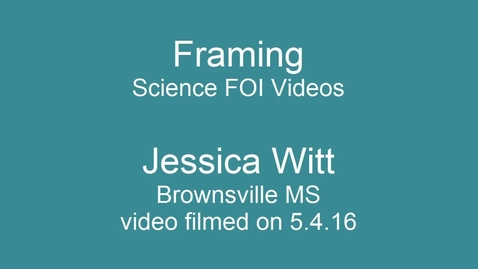 Thumbnail for entry Science FOI Videos - Framing - 7th grade Jessica Witt