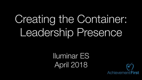 Thumbnail for entry Creating the Container: Leadership Presence - Iluminar ES - Community Circle