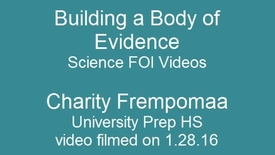 Thumbnail for entry Science FOI Videos - Building a Body of Evidence - 11th grade Pre-AP Biology Charity Frempomaa