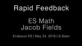Thumbnail for entry Rapid Feedback - Jacob Fields 2 - ES Math 9_30AM (Lesson)