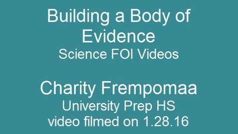 Thumbnail for entry Secondary Science - FOI Lesson - Building a Body of Evidence Charity Frempomaa