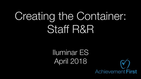 Thumbnail for entry Creating the Container: Staff R&R - Iluminar ES - Community Circle