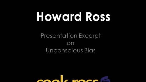 Thumbnail for entry Howard Ross Unconscious Bias Presentation Excerpt