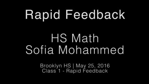 Thumbnail for entry Rapid Feedback - Sofia Mohammed 2 - HS Math 1