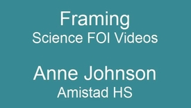 Thumbnail for entry Science FOI Videos - Framing - AP Biology Anne Johnson