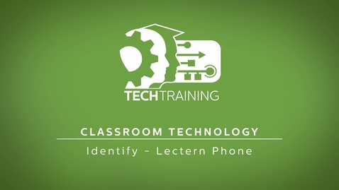 Thumbnail for entry 15 - Classroom Technology - Lectern Phone