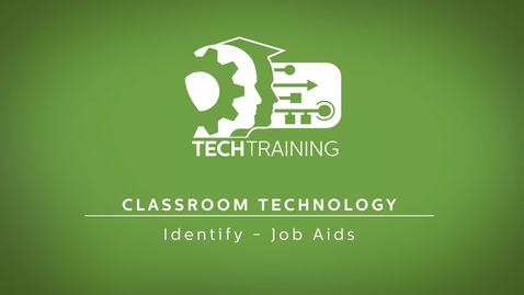Thumbnail for entry 17 - Classroom Technology - Job Aids