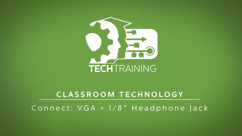 Thumbnail for entry 28 - Connect: VGA + 1/8 Headphone Jack