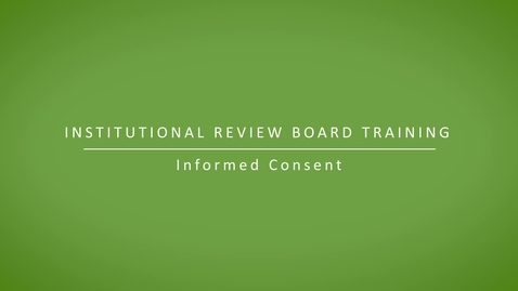 Thumbnail for entry Informed Consent