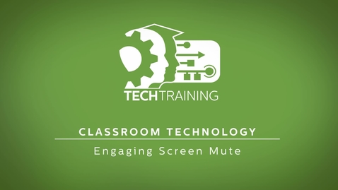 Thumbnail for entry 21 - Engaging Screen Mute