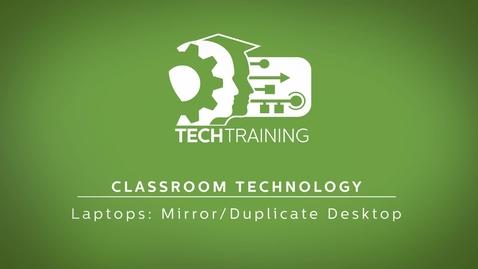 Thumbnail for entry Laptops: Mirror/Duplicate Desktop