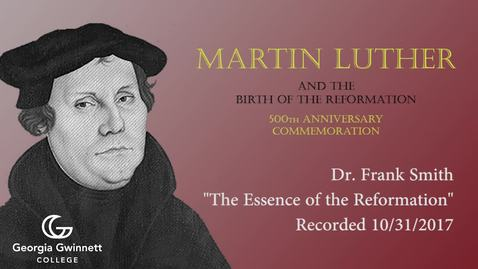 Thumbnail for entry Dr. Frank Smith - The Essence of the Reformation