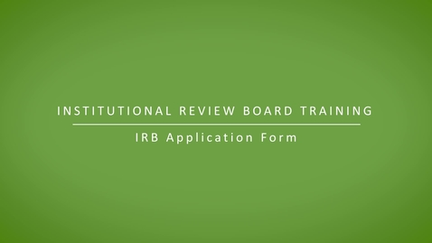Thumbnail for entry IRB Application Form - Old Version