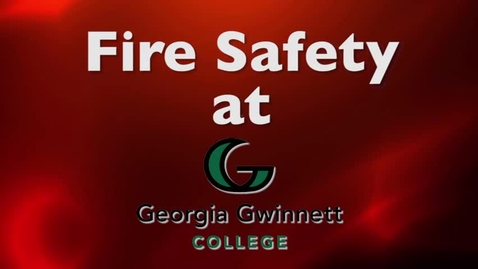 Thumbnail for entry Fire Safety at Georgia Gwinnett College