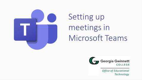 Thumbnail for entry 5 MS Teams: Setting Up Meetings