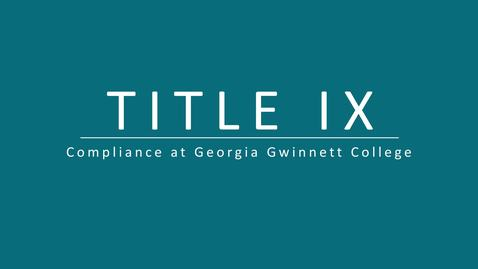 Thumbnail for entry Title IX Compliance at Georgia Gwinnett College