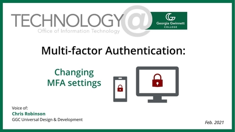 Thumbnail for entry Multi-factor Authentication: Changing Settings