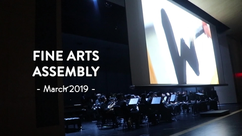 Thumbnail for entry March 2019 Fine Arts Assembly