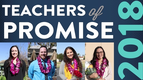 Thumbnail for entry 2018 Teachers of Promise