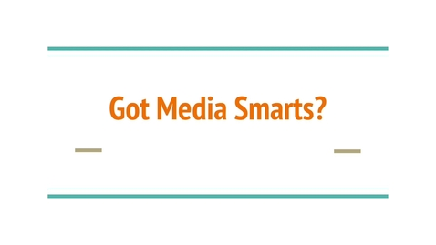 Thumbnail for entry Got Media Smarts?