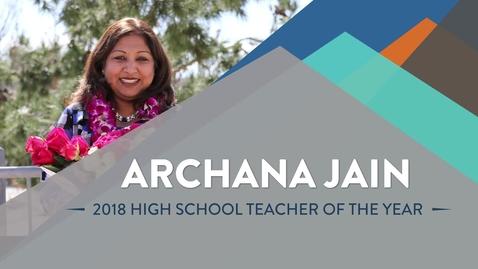 Thumbnail for entry Archana Jain - 2018 High School Teacher of the Year