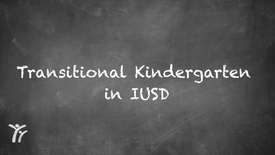 Thumbnail for entry Transitional Kindergarten in IUSD