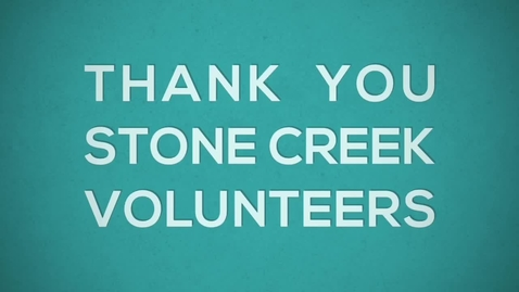 Thumbnail for entry Dear Stone Creek Volunteers, THANK YOU!