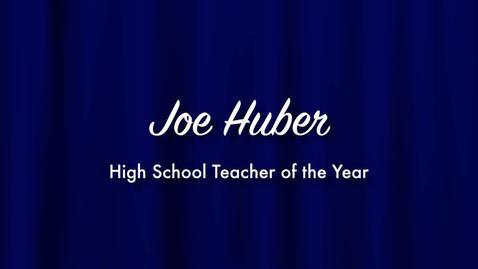 Thumbnail for entry Joe Huber - 2013 High School Teacher of the Year