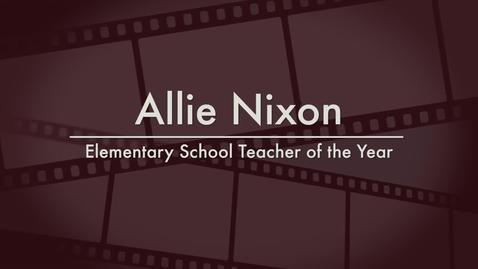 Thumbnail for entry Allie Nixon - 2014 Elementary School Teacher of the Year