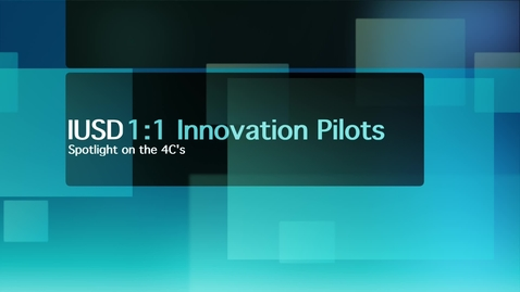 1:1 Innovation Pilot - Spotlight on the 4 C's 16-17