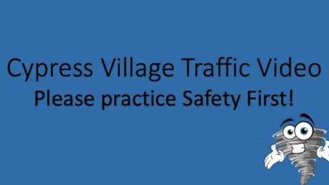 Thumbnail for entry Cypress Village Safety Video