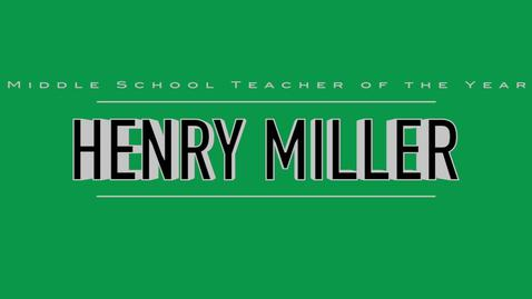 Thumbnail for entry Henry Miller - 2016 Middle School Teacher of the Year